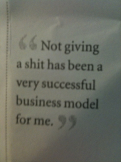 """""""Not giving a shit has been a very successful business model for me."""" by Anthony Bourdain"""